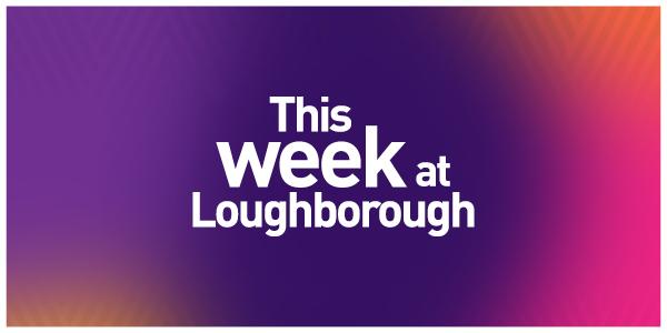 This week at Loughborough